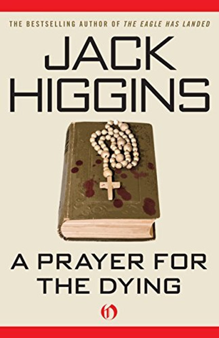 A Prayer for the Dying (The Martin Fallon Novels) by Jack Higgins (2010-06-22)