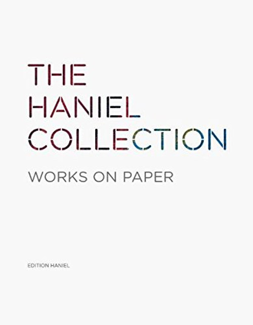 The Haniel Collection - Works on Paper