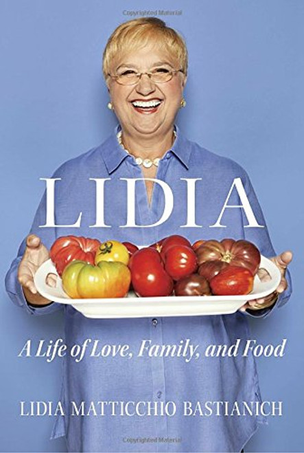 Lidia: A Life of Love, Family, and Food