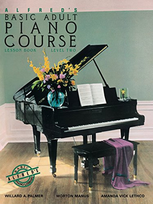 Alfred's Basic Adult Piano Course - Lesson Book 2: Learn How to Play Piano with This Esteemed Method