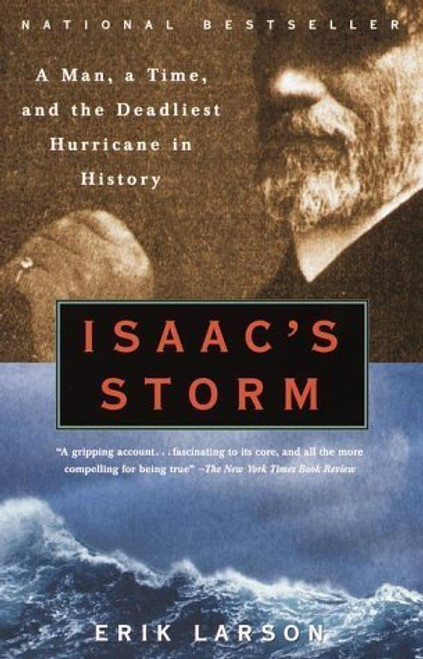 Isaac's Storm: A Man, a Time, and the Deadliest Hurricane in History-1547155299