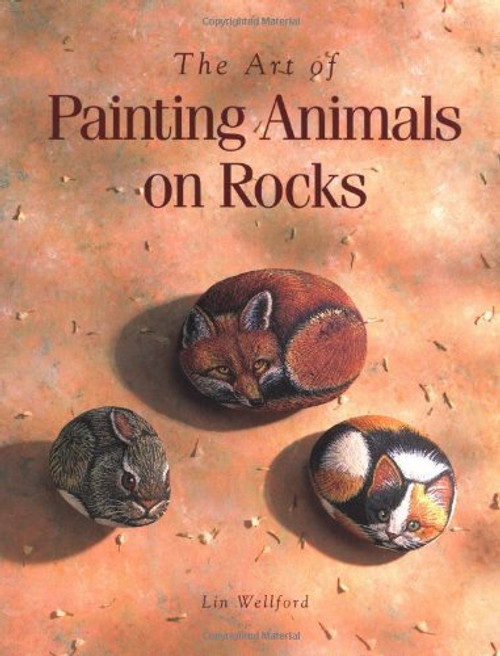 The Art of Painting Animals on Rocks by Lin Wellford (1995-08-01)