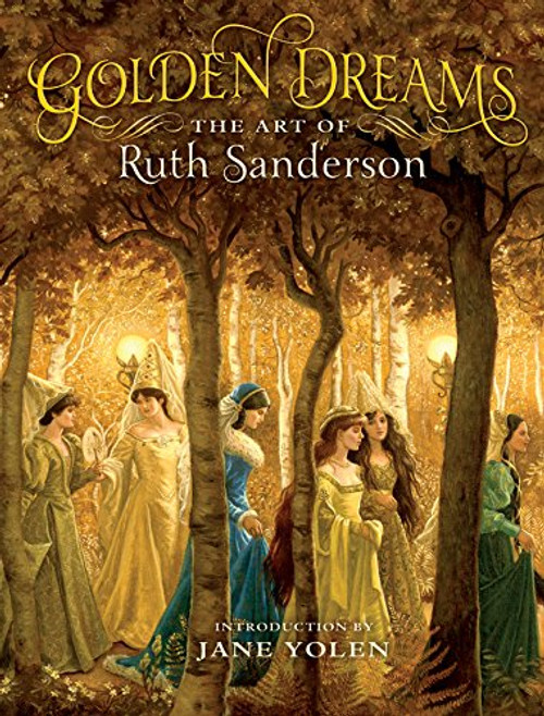 Golden Dreams, the Art of Ruth Sanderson