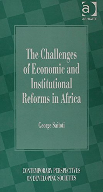The Challenges of Economic and Institutional Reforms in Africa (Contemporary Perspectives on Developing Societies)