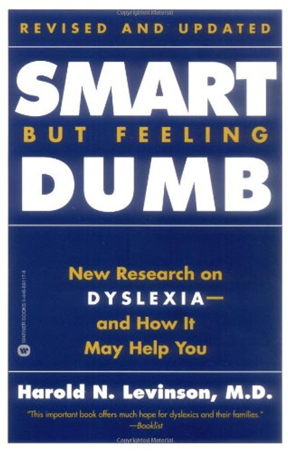 Smart but Feeling Dumb: New Research on Dyslexia--And How It May Help You