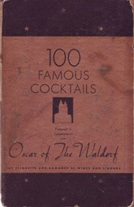Oscar of the Waldorf-100 Famous Cocktails