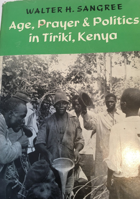 Age, Prayer and Politics in Tiriki, Kenya