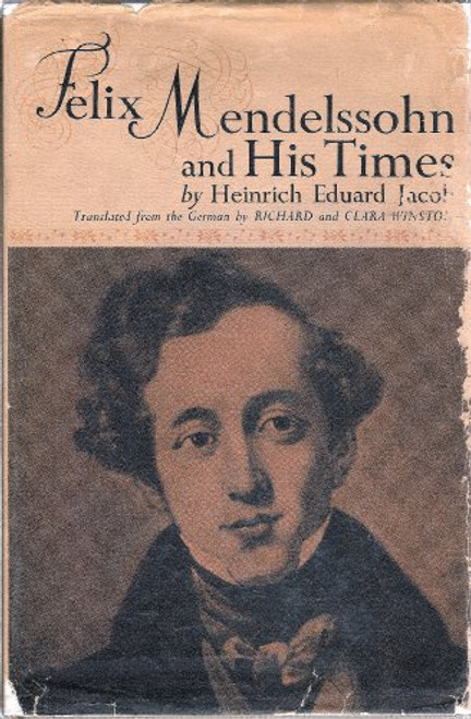 Felix Mendelssohn and His Times.