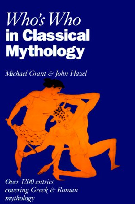 Who's Who in Classical Mythology (Who's Who Series)