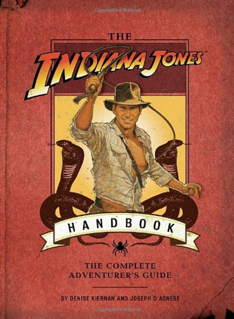 The Indiana Jones Handbook: The Complete Adventurer's Guide