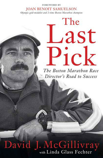 The Last Pick: The Boston Marathon Race Director's Road to Success