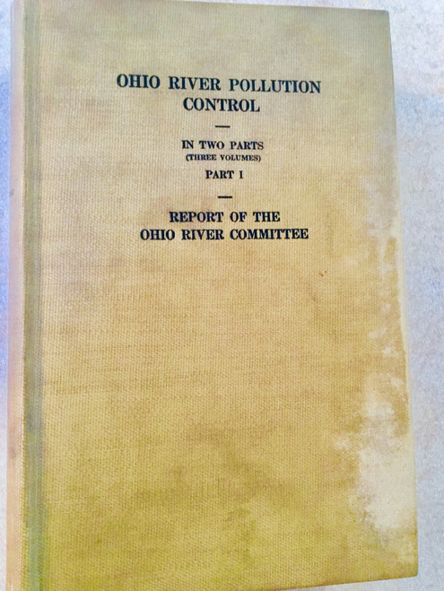 Ohio River Pollution Control- part 1 Report Of The Ohio river Committee- 1944