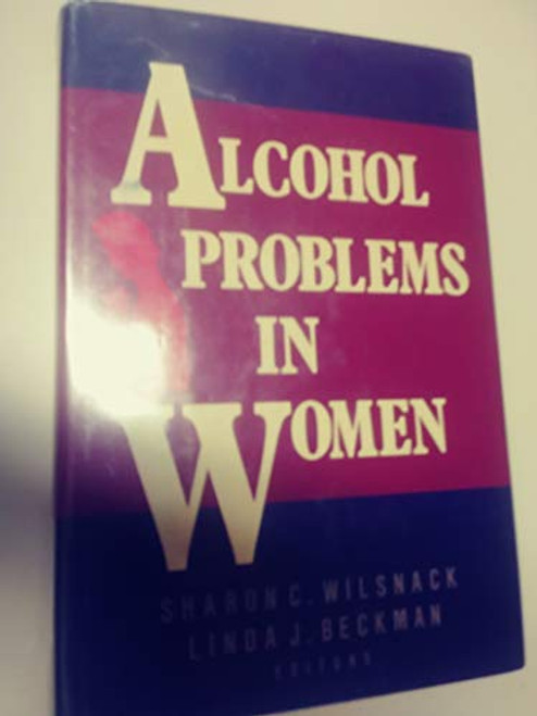 Alcohol Problems in Women: Antecedents, Consequences, and Intervention