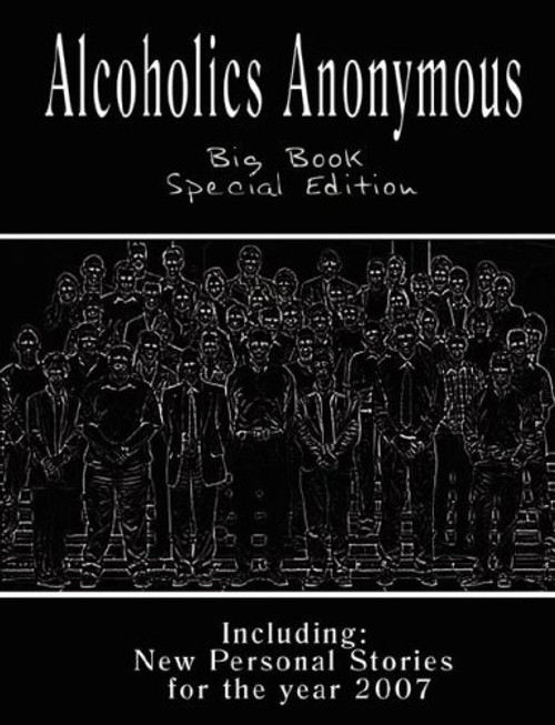 Alcoholics Anonymous - Big Book: New Personal Stories for the Year 2007
