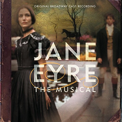 Jane Eyre: The Musical (Original 2000 Broadway Cast)