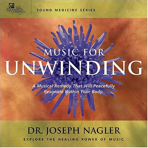 Music For Unwinding (Sound Medicine Series)