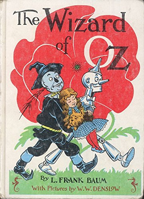 The Wizard of Oz by  W. W. Denslow L. Frank Baum