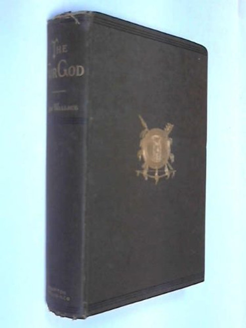 1887- The Fair God: Or, The Last of the 'Tzins: A Tale of the Conquest of Mexico