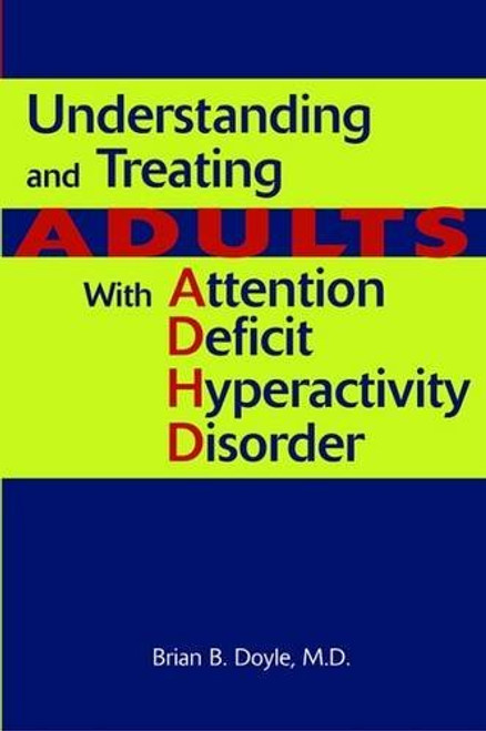 "Author: Brian B. Doyle  Brand: Brand: American Psychiatric Publishing  Edition: 1  Features:      Used Book in Good Condition  ISBN: 1585622214  Number Of Pages: 354  Publisher: American Psychiatric Publishing  Details: An estimated seven million American adults have attention deficit hyperactivity disorder. Understanding and Treating Adults With Attention Deficit Hyperactivity Disorder provides accurate, timely information about the nature and treatment of this disorder. Written in a collegial style, this resource combines evidence-based material with clinical experience to address problems in diagnosing and treating adults with ADHD. Dr. Doyle shows how diagnostic and treatment methods in children with ADHD also apply to affected adults. He examines the role of medications, including new agents that expand the range of therapeutic choices. Understanding the evolution of the concept and treatment of ADHD in children illuminates current thinking about the disorder in adults. Dr. Doyle presents guidelines for establishing a valid diagnosis, including clinical interviews and standardized rating scales. He covers genetic and biochemical bases of the disorder. He also addresses the special challenges of forming a therapeutic alliance—working with ""coach"" caregivers; cultural, ethnic, and racial issues; legal considerations; and countertransference issues. He explores a range of options for treating adult ADHD:"