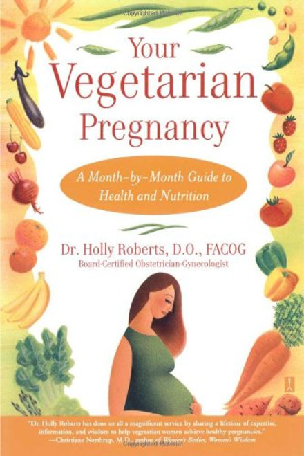 Your Vegetarian Pregnancy: A Month-by-Month Guide to Health and Nutrition