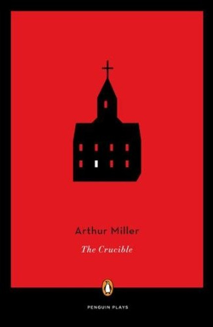 By Arthur Miller The Crucible (A Play in Four Acts - Penguin Plays)