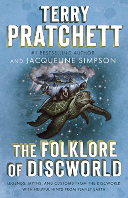 The Folklore of Discworld: Legends, Myths, and Customs from the Discworld with Helpful Hints from Planet Earth by  Terry Pratchett