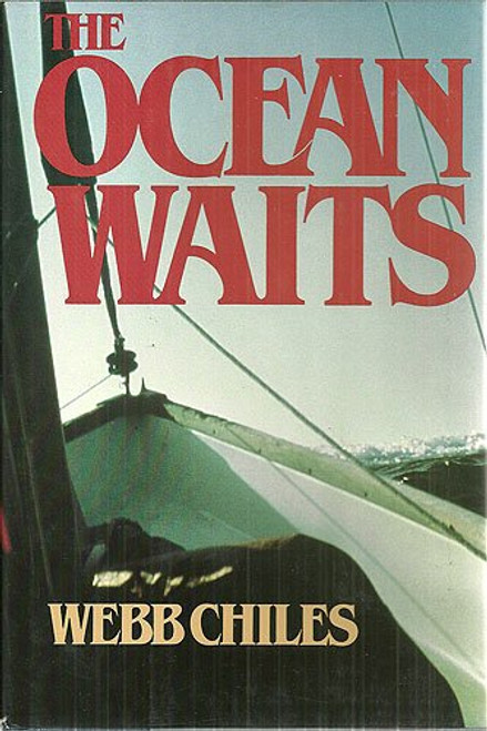 The ocean waits by  Webb Chiles