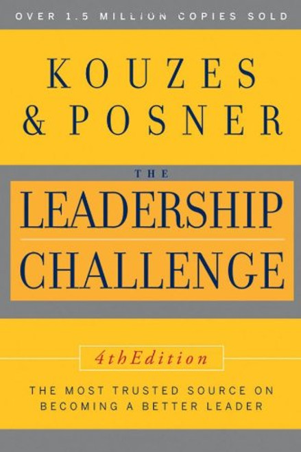 The Leadership Challenge, 4th Edition By James M. Kouzes