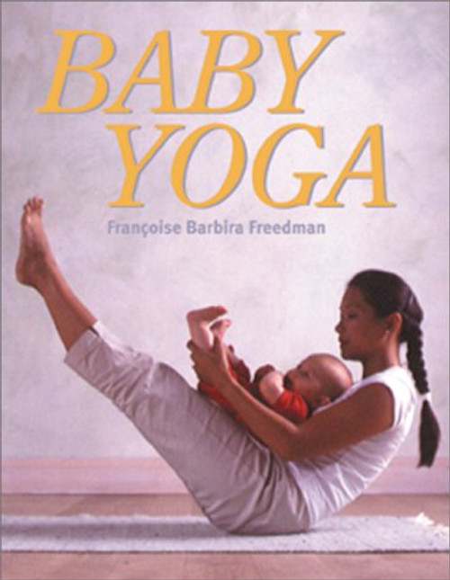 Baby Yoga by Barbira-Freedman, Francoise