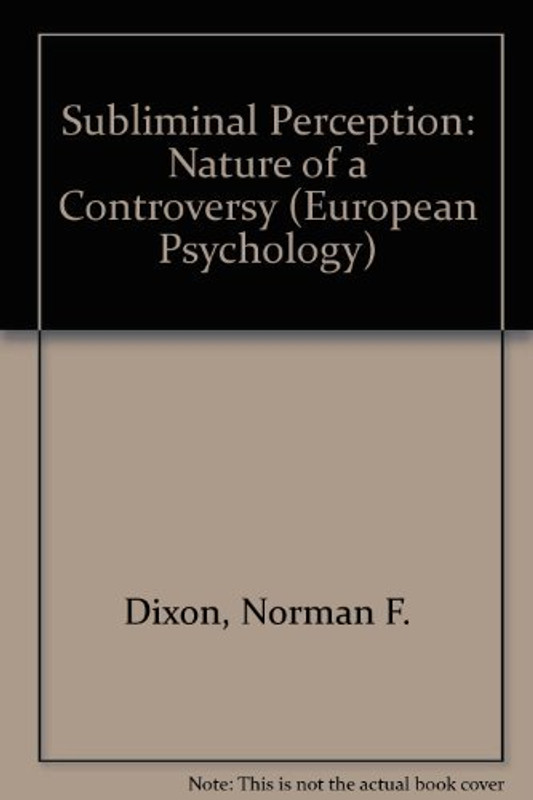 Subliminal Perception: The nature of a controversy (European Psychology)