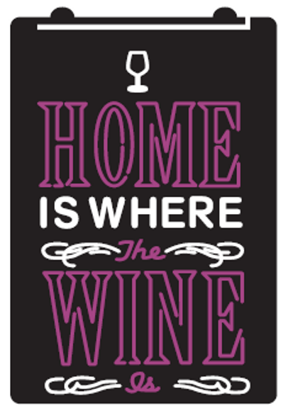 2 Color Home is Where the Wine is LED Sign