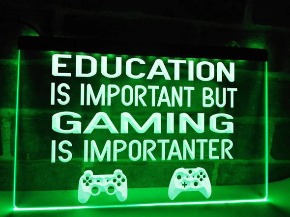 Custom Education Is Important but, Gaming Is Importanter  LED Sign