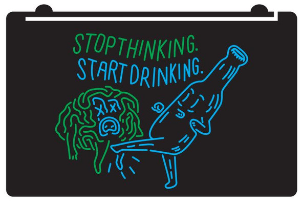 2 Color Stop Thinking Start Drinking LED Sign