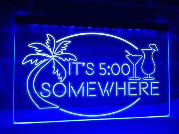 It's 5 O'clock Somewhere LED Sign