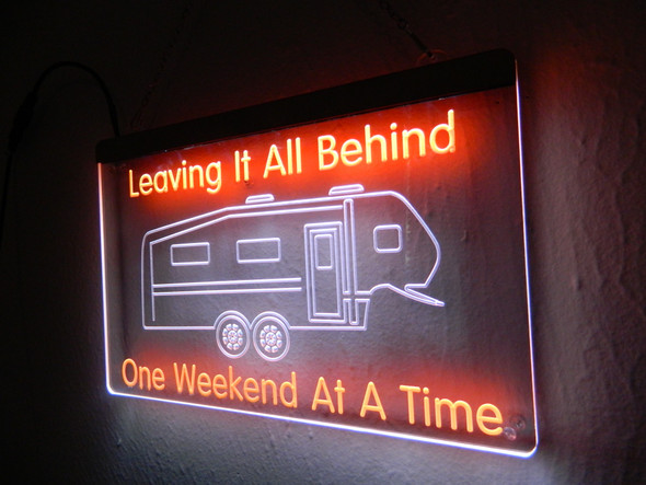 2 Color Custom Leaving it All Behind One Weekend At a Time  Acrylic LED Sign