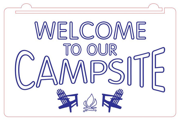 Welcome To Our Campsite Acrylic LED Sign