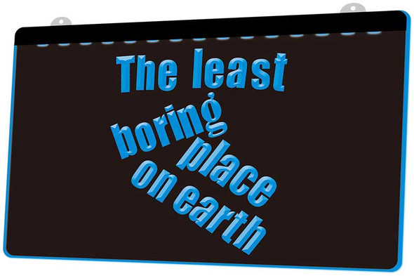 The Least Boring Place on Earth Acrylic LED Sign