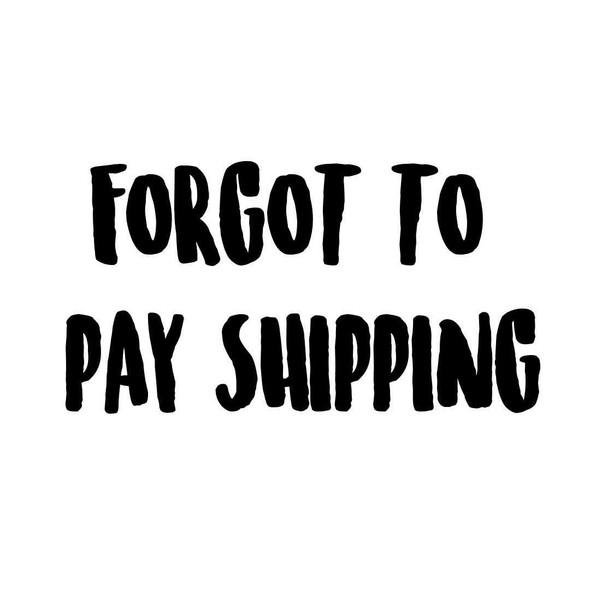 Forgot Shipping