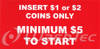 Insert $1 or $2 Coins Only, Minimum $5 Decal