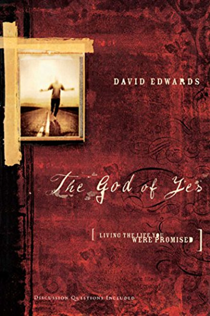 The God of Yes: Living the Life You Were Promised