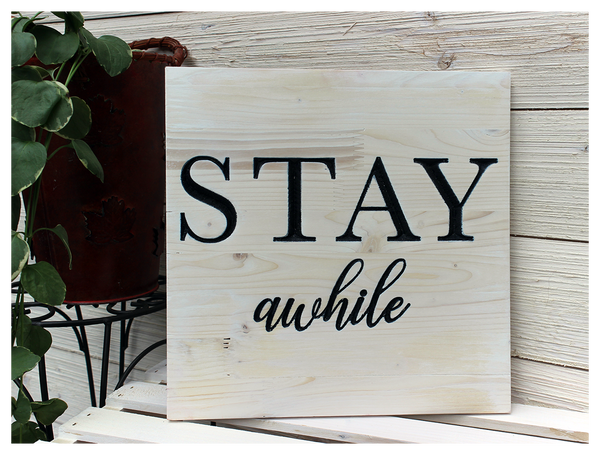 "Stay Awhile Sign - 12""x12"""