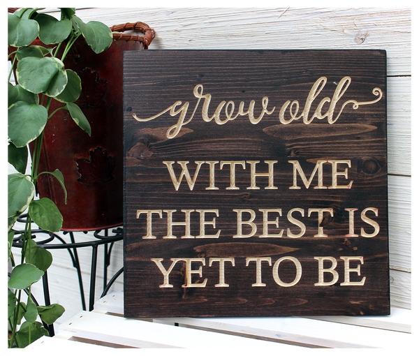 "Grow Old With Me Sign - 12""x12"""