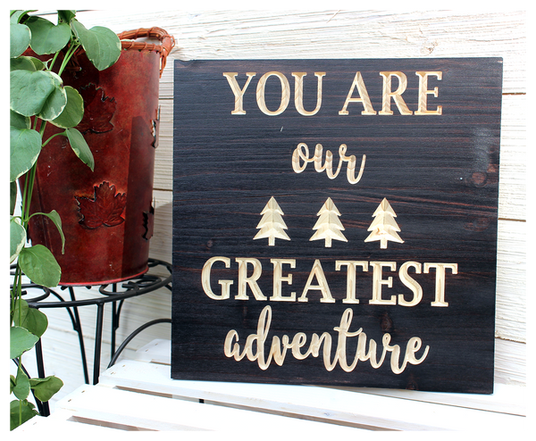 "You Are Out Greatest Adventure Sign - 12""x12"""
