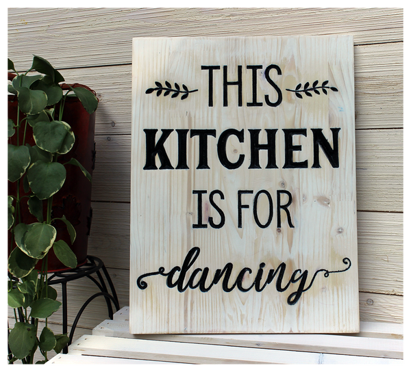 """This Kitchen Is For Dancing Sign - 12""""x16"""""""