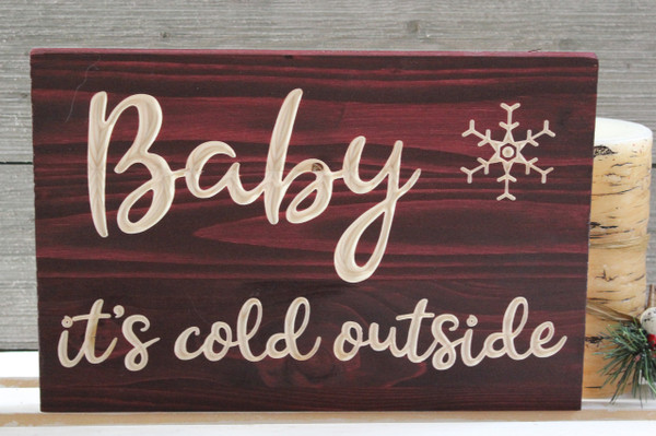 "Baby It's Cold Outside 12""x8"""