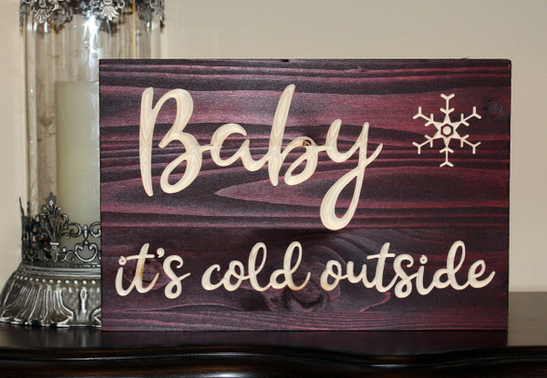 """Baby It's Cold Outside 12""""x8"""""""