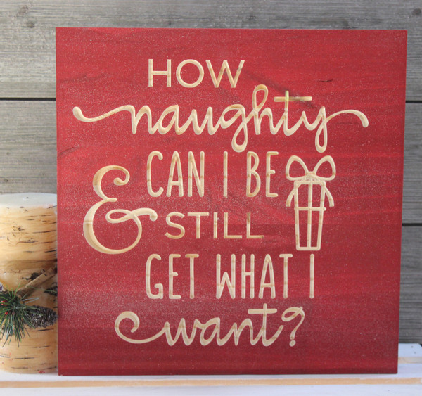 How Naughty Can I Be? Christmas Sign