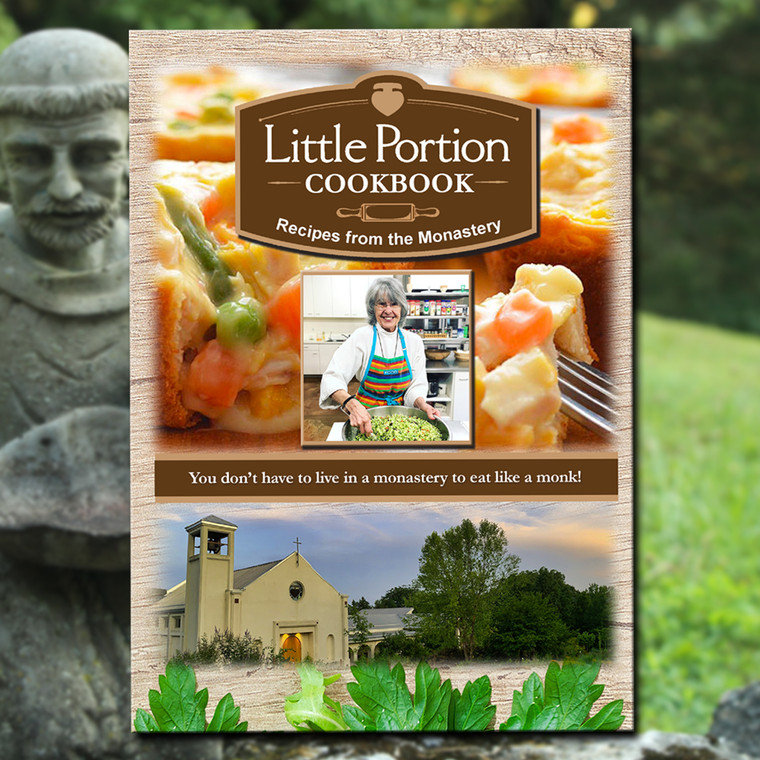 Little Portion Cookbook -  Recipes from the Monastery