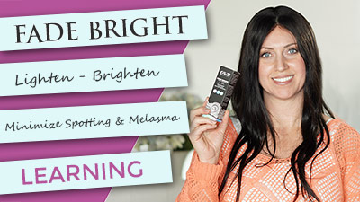 Fade Bright | Lightening Pigmentation | Dark Skin Peel Prep | Melasma | Spotting | Treatment
