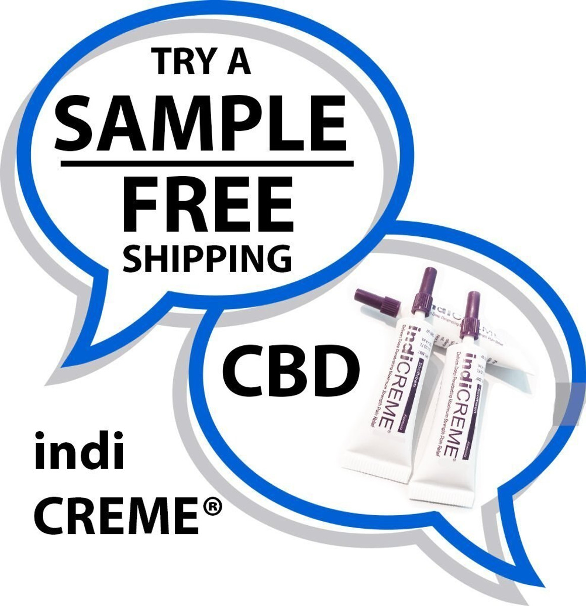 Not sure yet? Why not try a sample of indiCREME CBD and get FREE shipping?